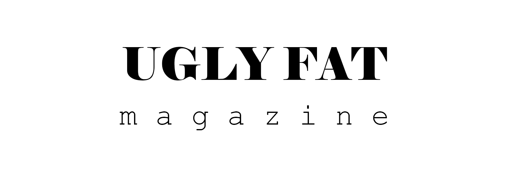 Ugly Fat Magazine
